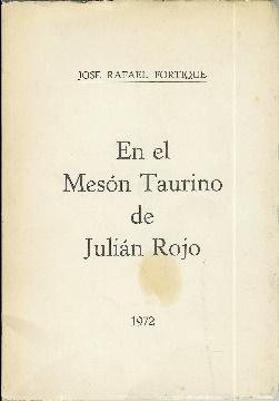 En el Mesón Taurino de Julián Rojo: Fortique, José Rafael