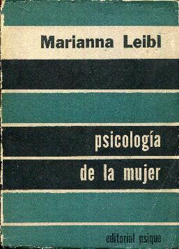 Psicología de la mujer. Completo en un: Leibl, Marianna
