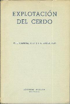 Explotación del cerdo: Carroll, W. E. Krider, J. L