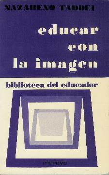 Educar con la imagen. Panorama metodológico de educación a la imagen y con la imagen: Taddei, ...