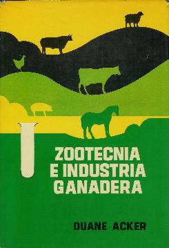 Zootecnia e industria ganadera: Acker, Duane