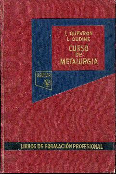 Curso de metalurgia: Quevron, L. Oudine, L