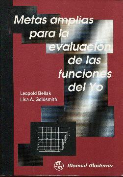 Metas amplias para la evaluación de las funciones del yo: Bellak, Leopold. Goldsmith, Lisa A
