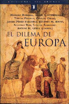 El dilema de Europa: Borrell, Máximo. Castiñeira,