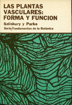 Las plantas vasculares: forma y función: Salisbury, Frank B. Parke, Robert V