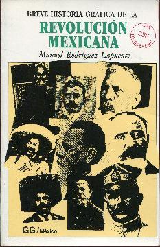 Breve historia gráfica de la Revolución Mexicana: Rodríguez Lapuente, Manuel
