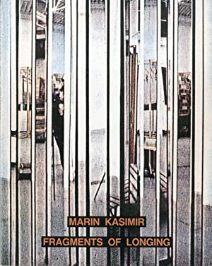 Marin Kasimir: Fragments of Longing