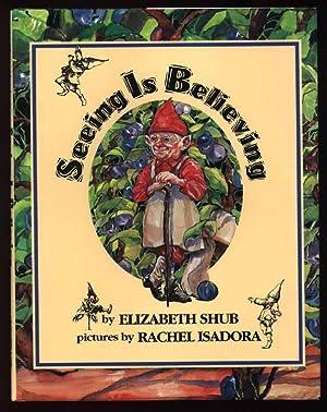 Seeing Is Believing: Shub, Elizabeth; Isadora,