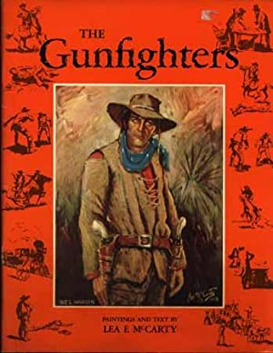The Gunfighters Paintings and Text Lea F. McCarty: McCarty, Lea (paintings and text)