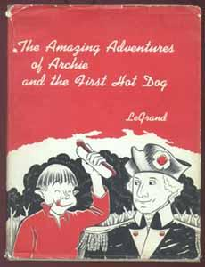 The Amazing Adventures of Archie and the First Hot Dog