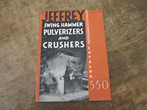 Jeffrey Swing Hammer Pulverizers and Crushers, Catalog: The Jeffrey Manufacturing