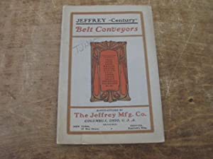 "Jeffrey ""Century"" Belt Conveyors Catalog Number 67: The Jeffrey Manufacturing"
