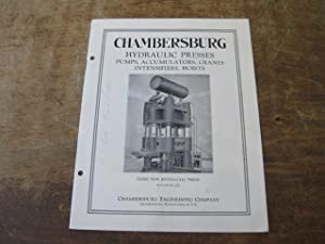 Chambersburg Hydraulic Presses, Pumps, Accumulators, Cranes, Intensifiers,: Chambersburg Engineering Company