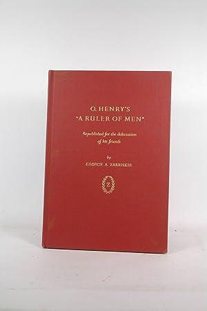 "O. HENRY'S ""A RULER OF MEN"" Republished: Henry, O. (William"