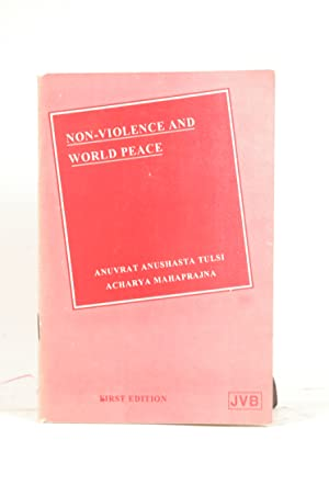 Non-Violence and World Peace: Tulsi, Anuvrat Anushasta;