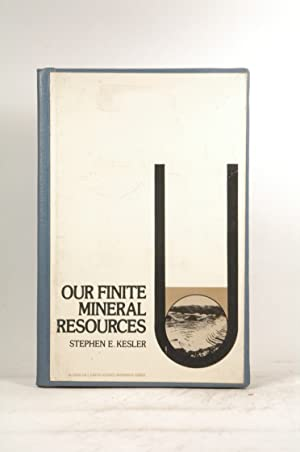 Our Finite Mineral Resources (McGraw-Hill earth science: Kesler, Stephen E.