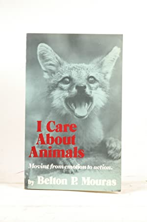 I Care About Animals: Mouras, Belton P.