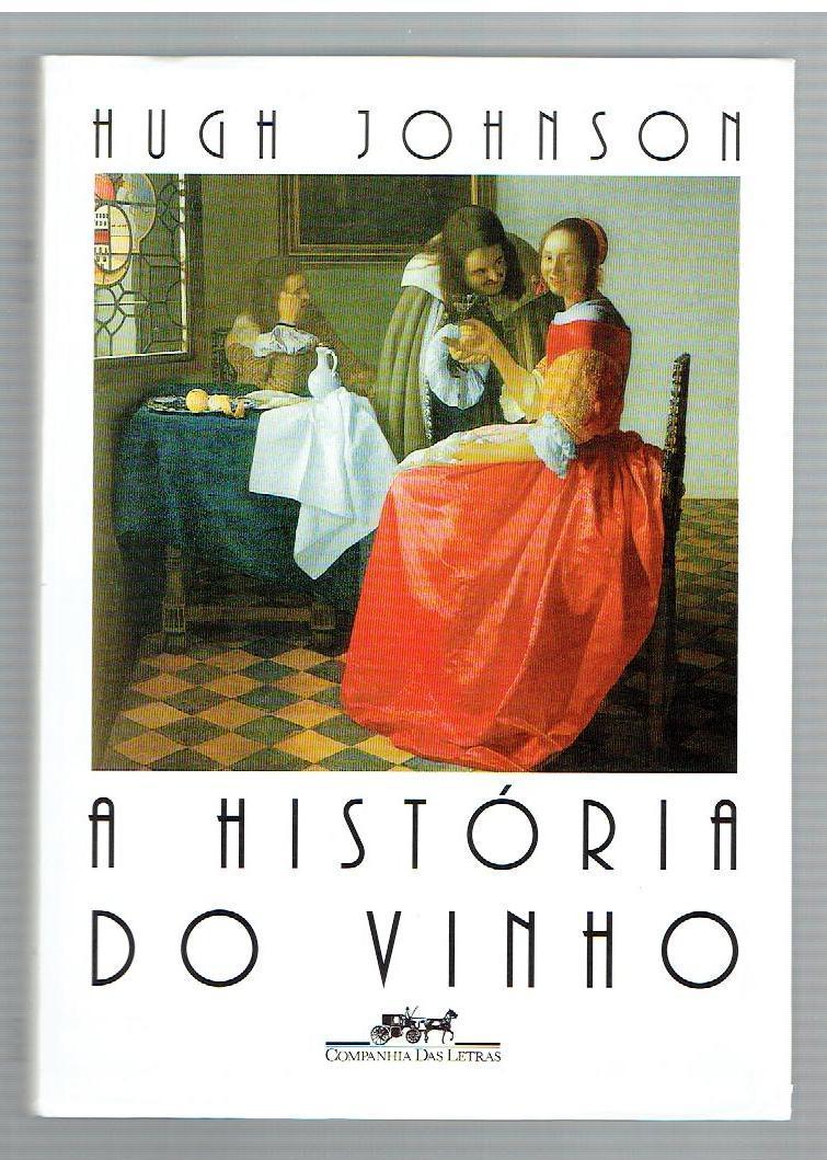 A História Do Vinho (Em Portuguese do Brasil); A History of Wine - Hugh Johnson