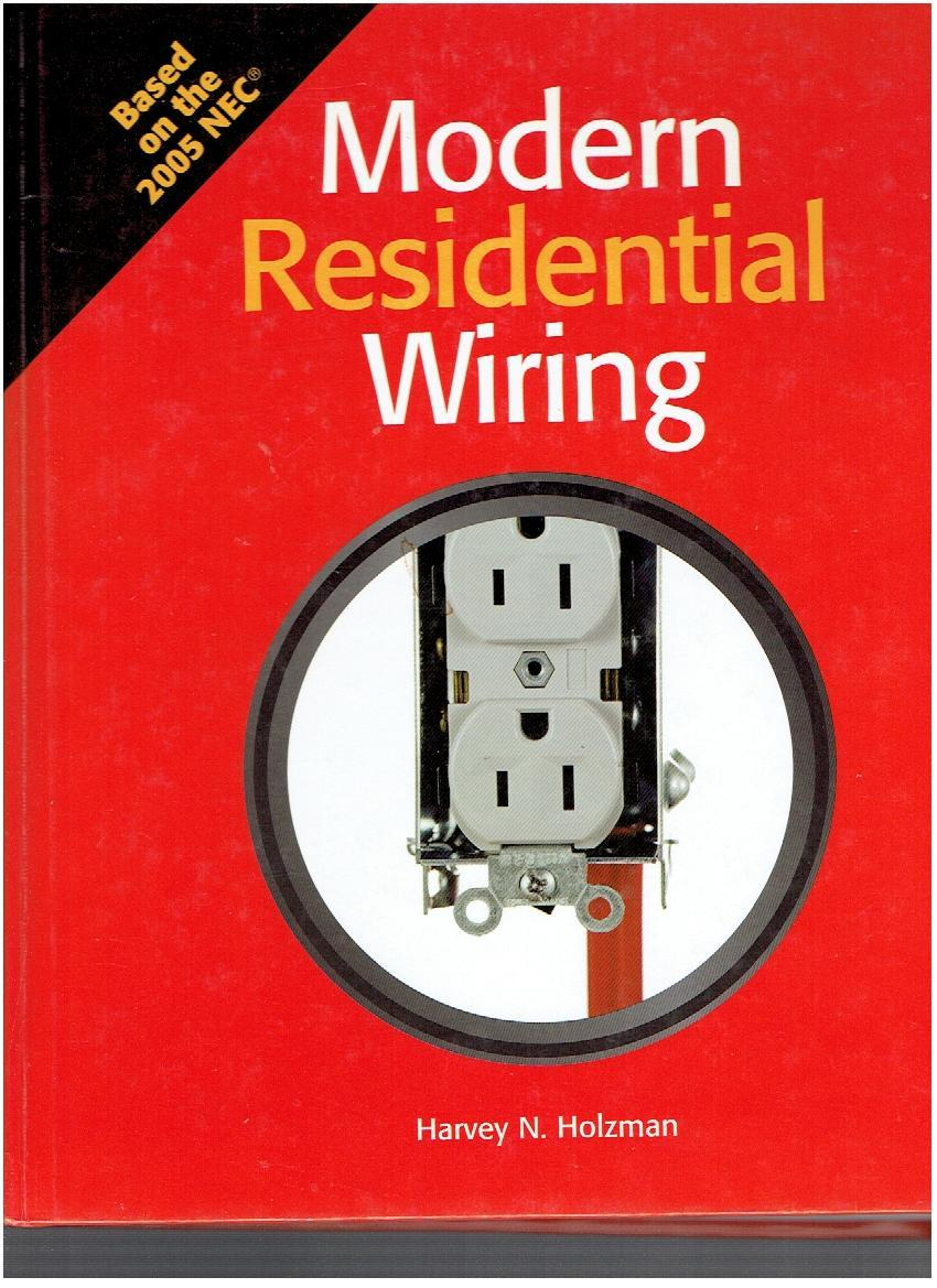 Modern Residential Wiring: Based on the 2005 NEC: Harvey N. Holzman