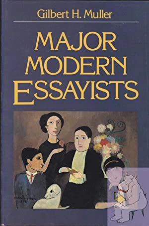 Major Modern Essayists: Muller, Gilbert H.