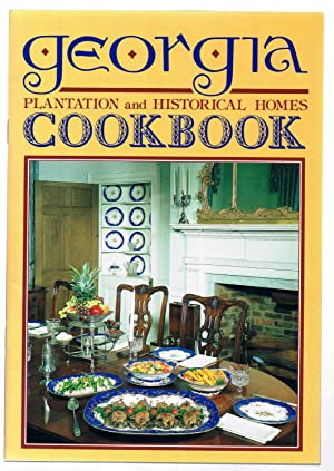 Georgia Plantation and Historical Homes Cookbook: Susan C. Trudeau