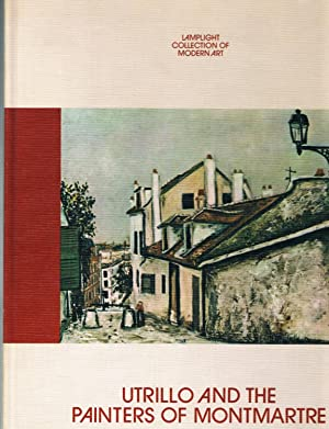 Lamplight Collection of Modern Art: Utrillo and the Painters Of Montmartre: No Author Listed