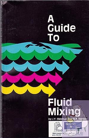 A Guide to Fluid Mixing: Oldshue, J.Y.; Herbst, N.R.