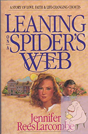 Leaning on a Spider's Web: A Story: Larcombe, Jennifer Rees