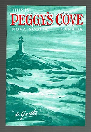 This is Peggy's Cove Nova Scotia Canada: W.E. deGarthe