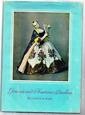 German and Austrian Porcelain: Ware, George W.