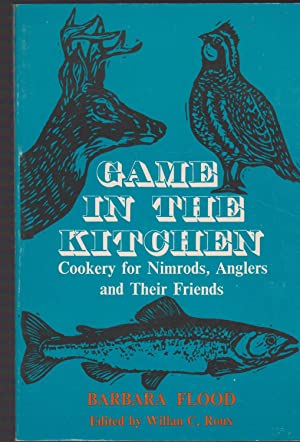 Game in the Kitchen - Cookery for: Barbara Flood
