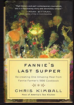 Fannie's Last Supper: Re-creating One Amazing Meal: Chris Kimball