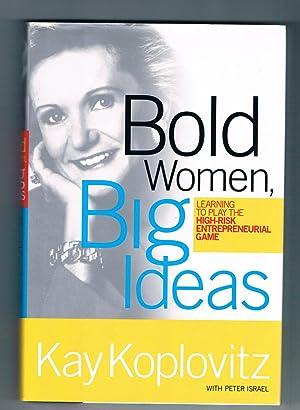 Bold Women, Big Ideas: Learning to Play: Koplovitz, Kay;Israel, Peter