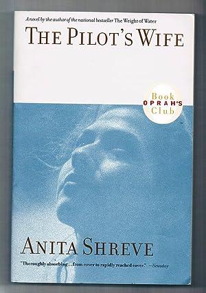 The Pilot's Wife: Shreve, Anita
