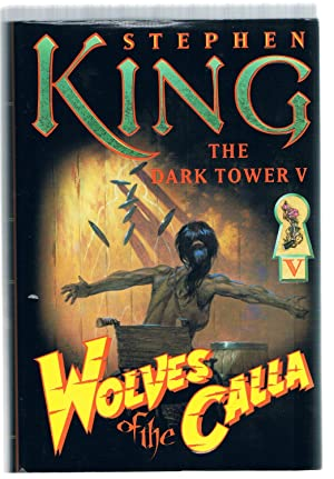 The Dark Tower: Wolves of the Calla: King, Stephen