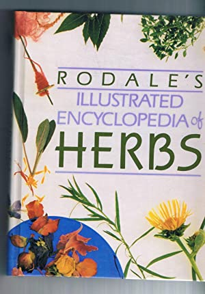 Rodale's Illustrated Encyclopedia of Herbs: Kowalchik, Claire &