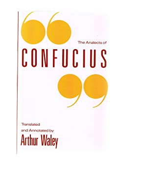 analects of confucius essay David liu 704274342 discussion section e 1 compare depictions of the ideal human being in homer's odyssey, ashvaghosha's life of buddha, and confucius's analects.