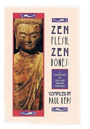 Zen Flesh, Zen Bones: A Collection of: Reps, Paul
