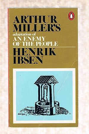 Arthur Miller's Adaptation of an Enemy of: Ibsen, Henrik;Miller, Arthur
