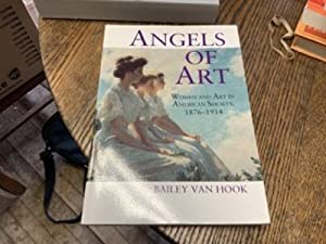 ANGELS OF ART: Women and Art in American Society, 1876-1914