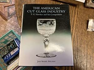 American Cut Glass Industry: T. G. Hawkes and His Competitors