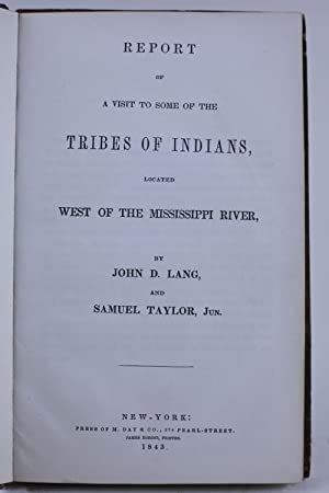 Report of a Visit to Some of the Tribes of Indians, Located West of the Mississippi: LANG, John D. ...