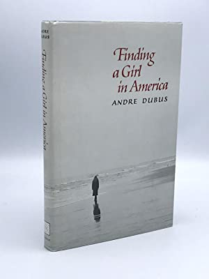Finding a Girl in America: Ten Stories & a Novella: DUBUS Andre