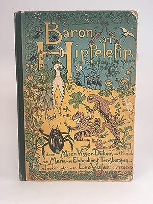 Baron van Hippelepip: Een Verhaaltje voor Kinderen met Plaatjes en Musiek: VISSER-DÜKER, Mien / ...