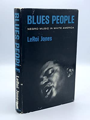 Blues People: Negro Music in White America: JONES, LeRoi [Amiri Baraka]