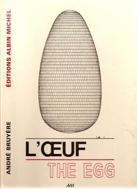 L'Oeuf / The Egg: Bruyére, André