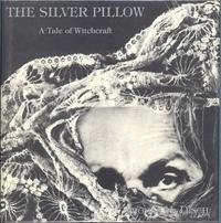 The Silver Pillow: A Tale of Witchcraft: Disch, Thomas M. with Illustrations by Harry O. Morris