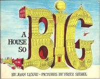 A House So Big: Lexau, Joan