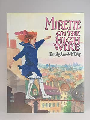 Mirette on the High Wire: McCULLY, Emily Arnold