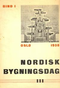 Nordisk Bygningsdag: Oslo 16.17.18. Juni 1938: Aars, Harald et al [Introduction by]